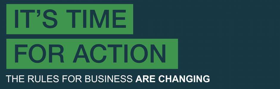 It's time for action - the rules for business are changing