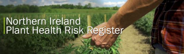 Northern Ireland Plant Health Risk Register