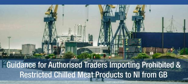 Guidance for Authorised Traders importing prohibited restricted chilled meat products to NI from GB
